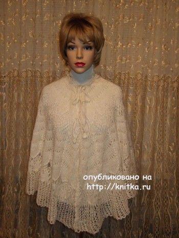 Накидка спицами – работа Марии Казановой. Вязание спицами.